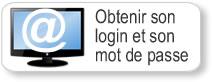 Comment obtenir son login, son mot de passe et son adresse électronique ?