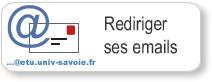 Comment faire rediriger les messages reçus sur son adresse électronique de l'Université (prenom.nom@etu.univ-savoie.fr) vers son adresse électronique personnelle (Free, Hotmail, Yahoo …) ?